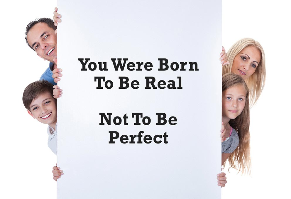 You Were Born to be Real, Not to be Perfect